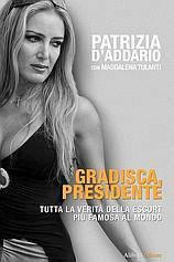 """Patrizia D'Addario sulla copertina del suo nuovo libro: """"Gradisca Presidente"""""""