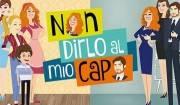 """""""Non dirlo al mio capo"""", la nuova fiction di Rai Uno"""